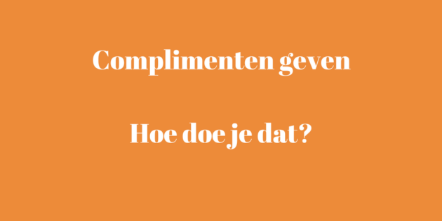 Complimenten geven, Hoe doe je dat